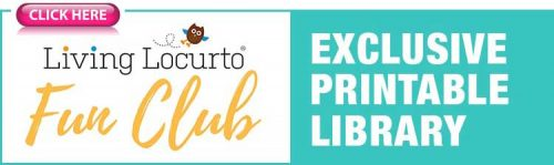 Click here for the Living Locurto Fun Club Printable Library